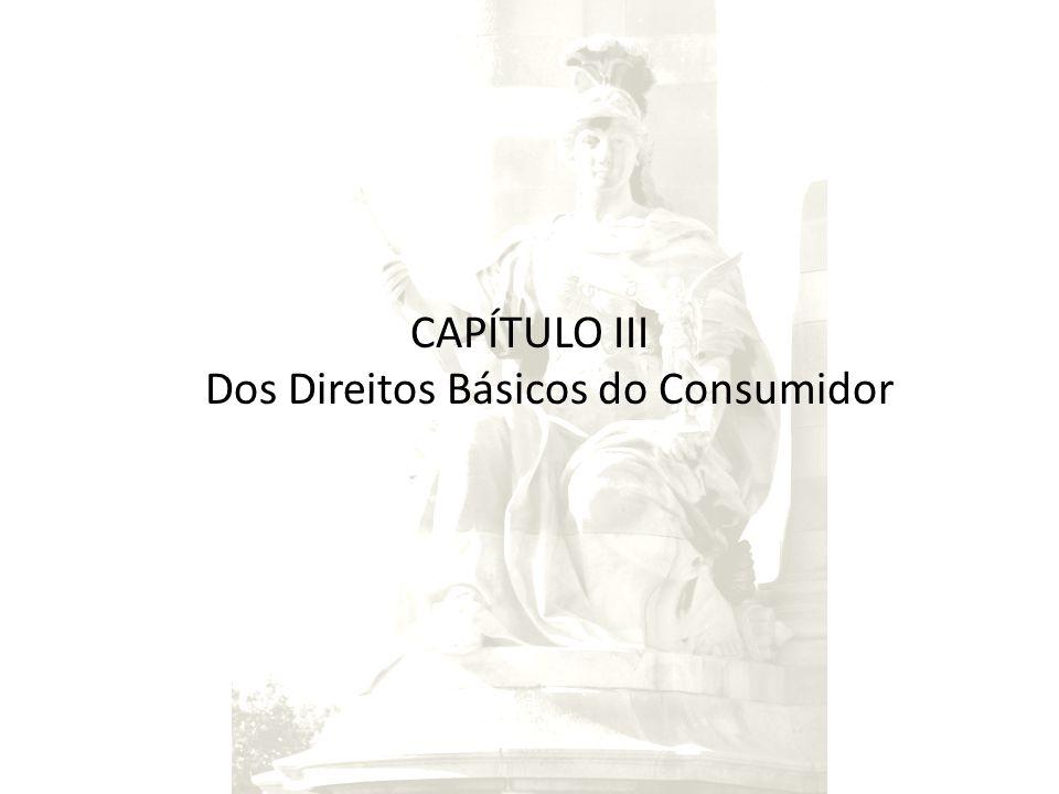 CAPÍTULO III Dos Direitos Básicos do Consumidor