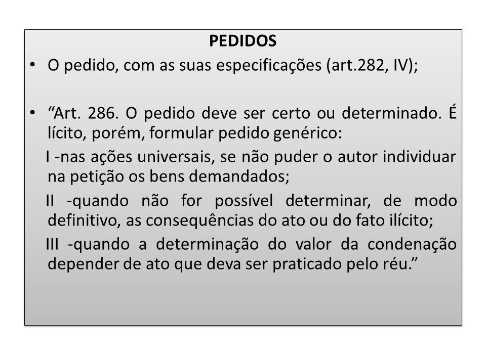 PEDIDOS O pedido, com as suas especificações (art.282, IV);
