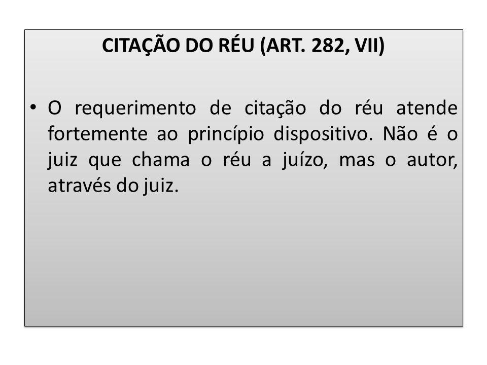 CITAÇÃO DO RÉU (ART. 282, VII)
