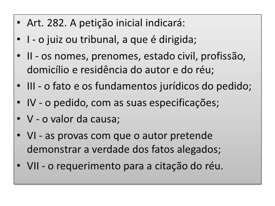 Art. 282. A petição inicial indicará: