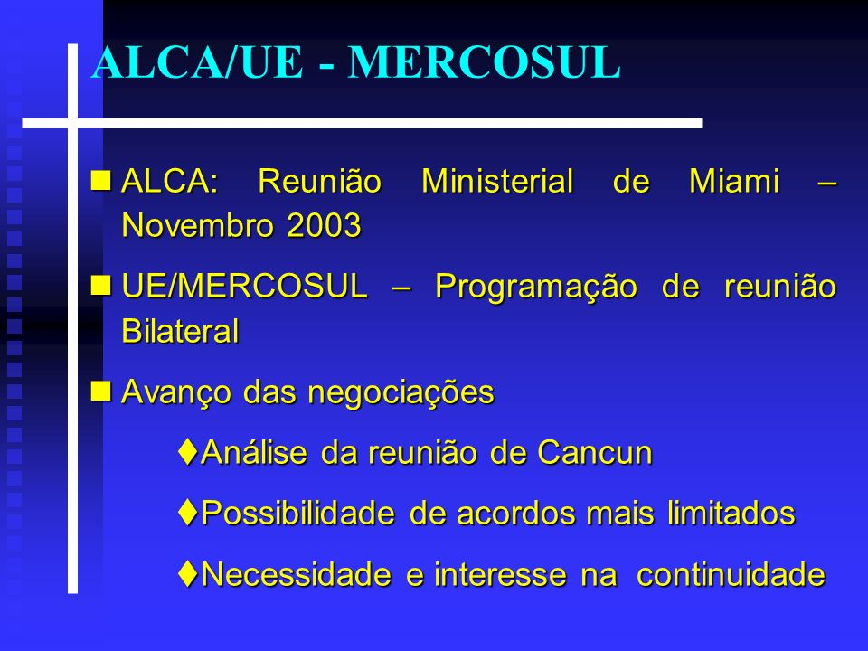 ALCA/UE - MERCOSUL ALCA: Reunião Ministerial de Miami – Novembro 2003
