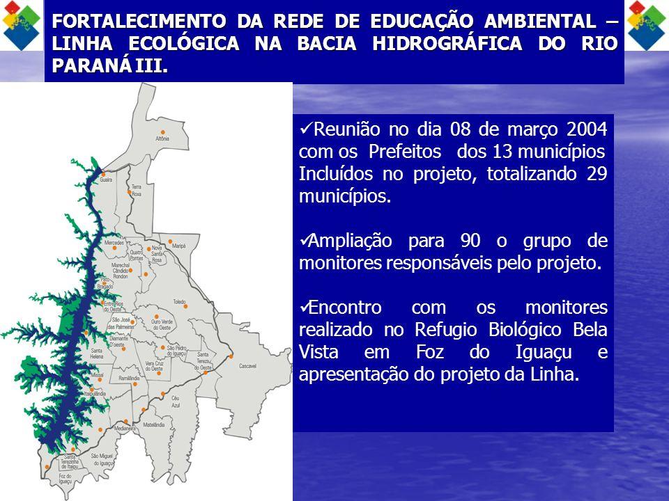 FORTALECIMENTO DA REDE DE EDUCAÇÃO AMBIENTAL – LINHA ECOLÓGICA NA BACIA HIDROGRÁFICA DO RIO PARANÁ III.