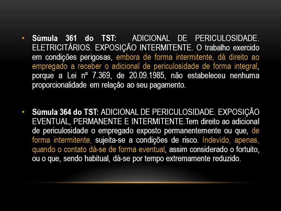 Súmula 361 do TST: ADICIONAL DE PERICULOSIDADE. ELETRICITÁRIOS