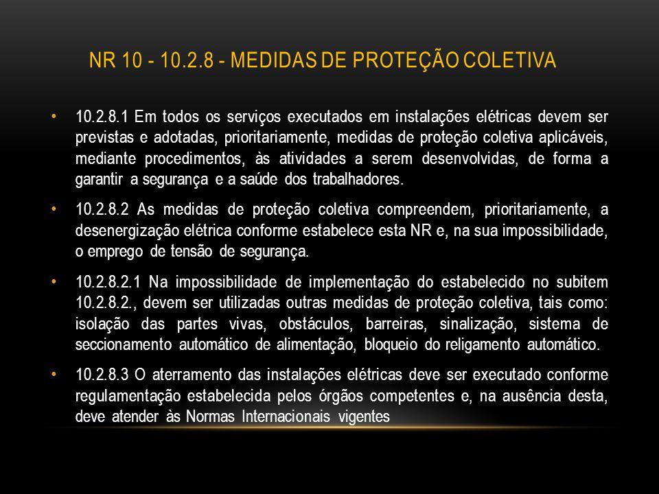 NR 10 - 10.2.8 - MEDIDAS DE PROTEÇÃO COLETIVA