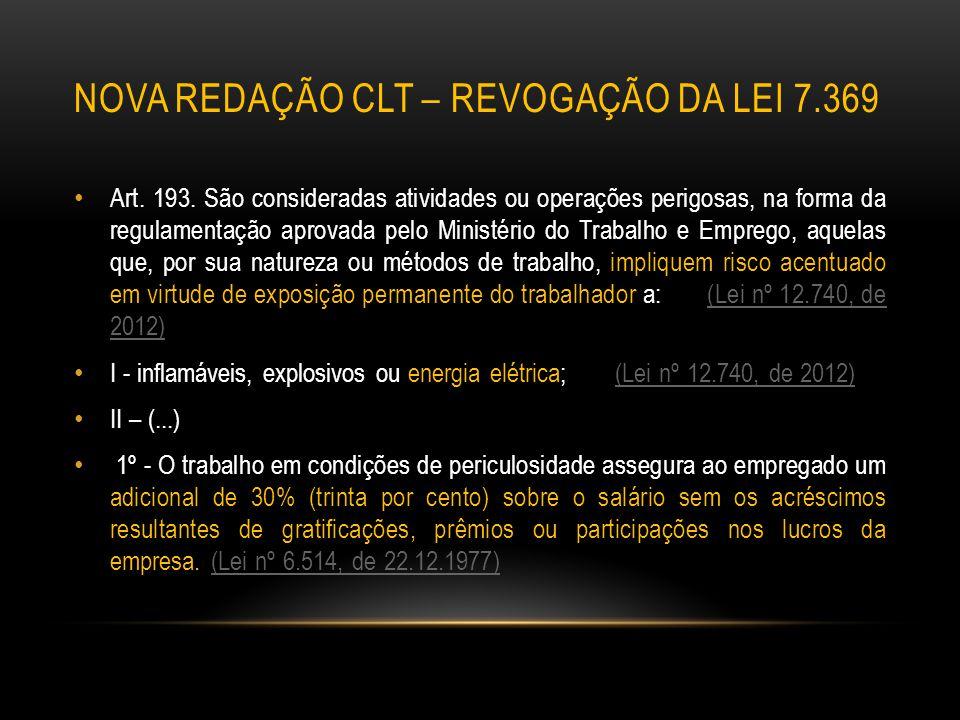 NOVA REDAÇÃO CLT – REVOGAÇÃO DA LEI 7.369