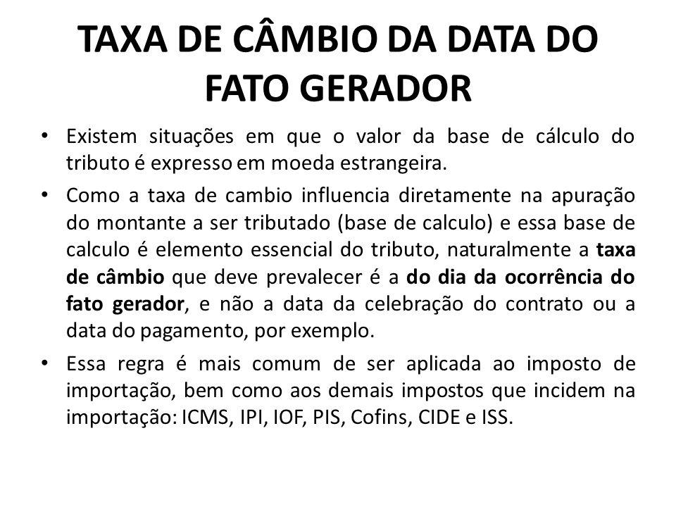 TAXA DE CÂMBIO DA DATA DO FATO GERADOR