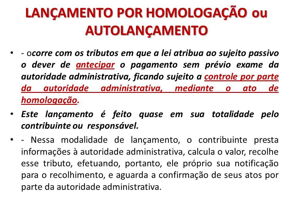 LANÇAMENTO POR HOMOLOGAÇÃO ou AUTOLANÇAMENTO