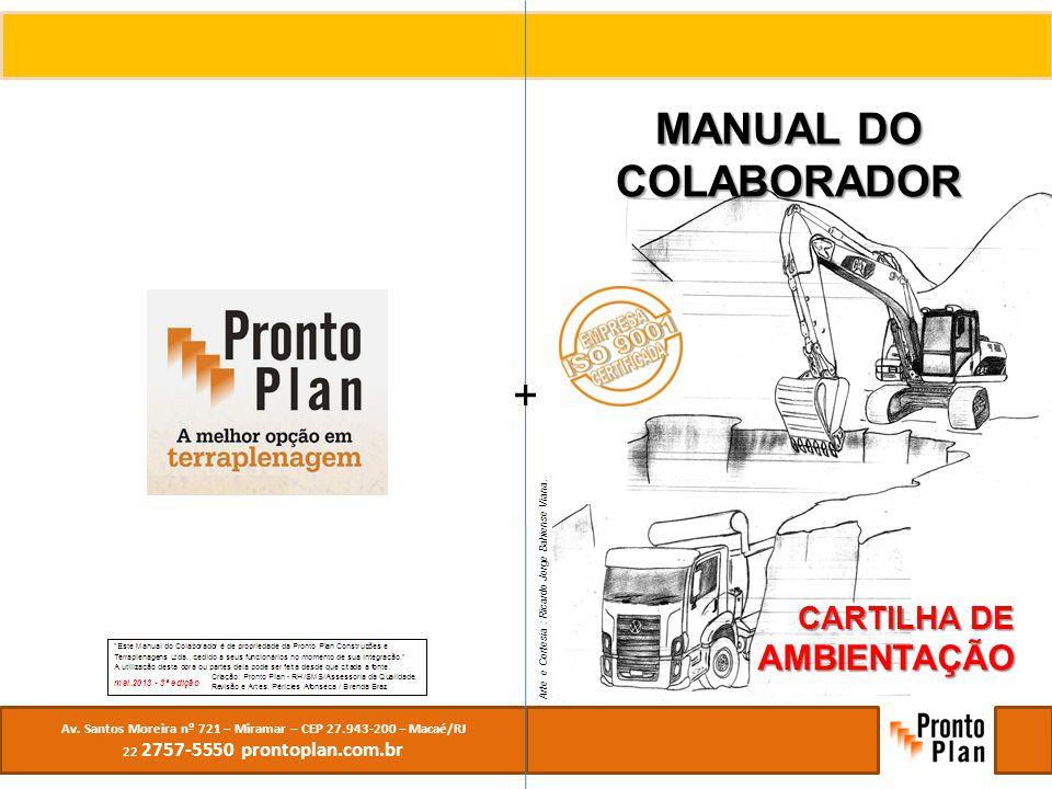 Av. Santos Moreira nº 721 – Miramar – CEP 27.943-200 – Macaé/RJ