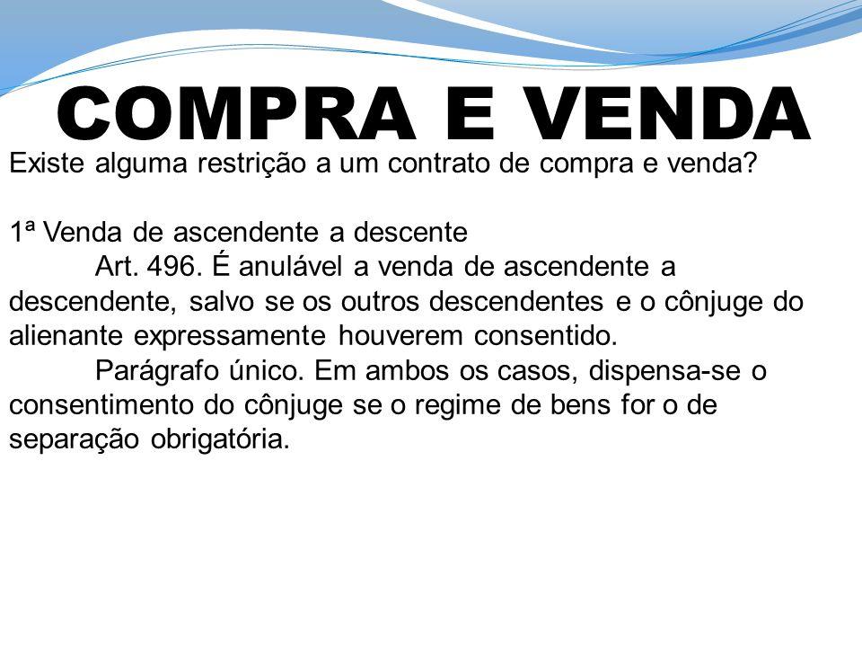 COMPRA E VENDA Existe alguma restrição a um contrato de compra e venda 1ª Venda de ascendente a descente.