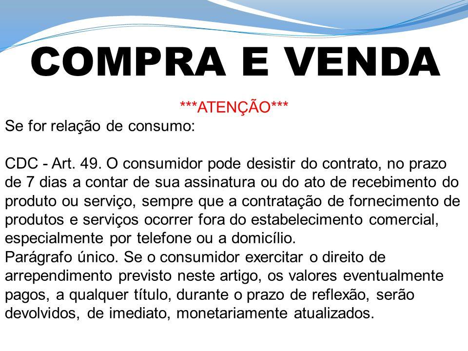 COMPRA E VENDA ***ATENÇÃO*** Se for relação de consumo: