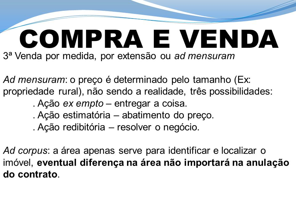 COMPRA E VENDA 3ª Venda por medida, por extensão ou ad mensuram