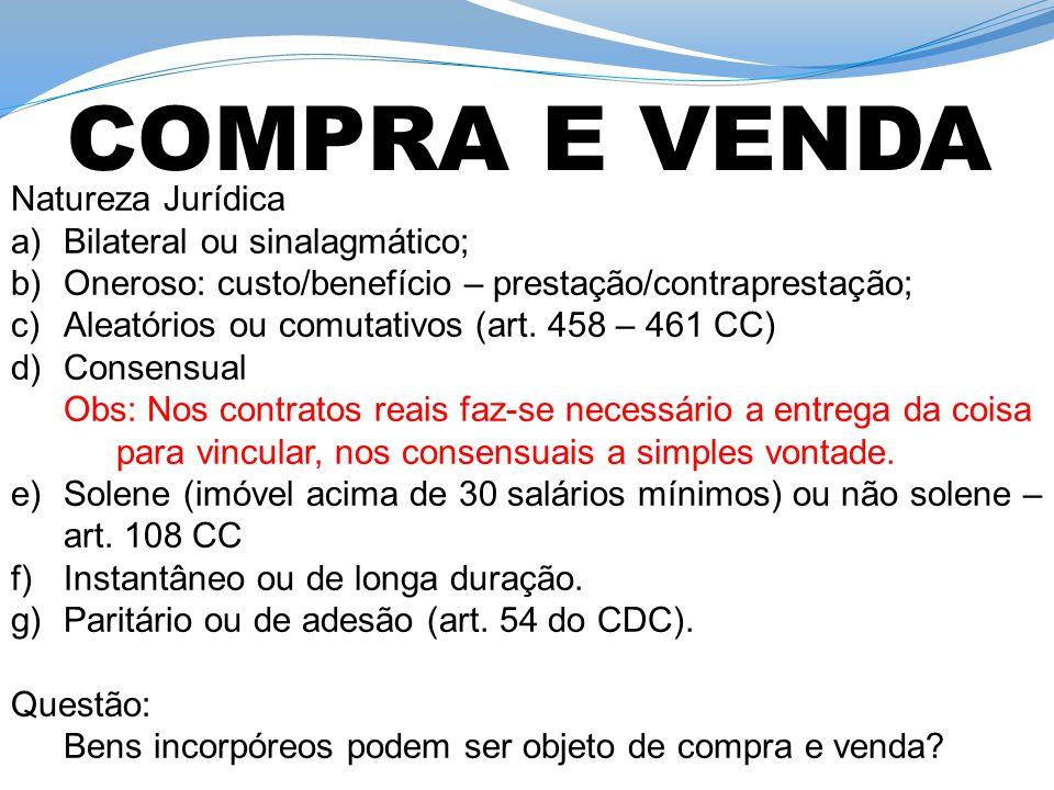 COMPRA E VENDA Natureza Jurídica Bilateral ou sinalagmático;