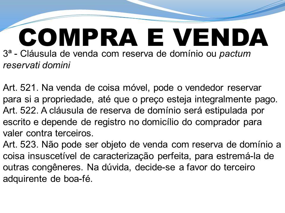 COMPRA E VENDA 3ª - Cláusula de venda com reserva de domínio ou pactum reservati domini.