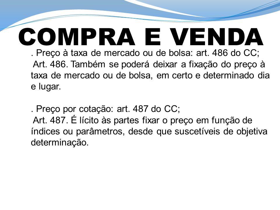 COMPRA E VENDA . Preço à taxa de mercado ou de bolsa: art. 486 do CC;