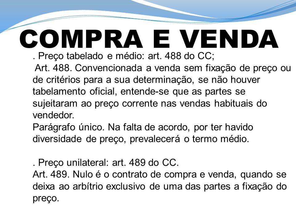 COMPRA E VENDA . Preço tabelado e médio: art. 488 do CC;