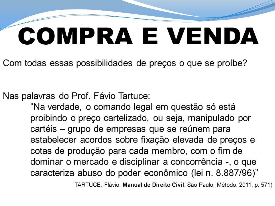 COMPRA E VENDA Com todas essas possibilidades de preços o que se proíbe Nas palavras do Prof. Fávio Tartuce: