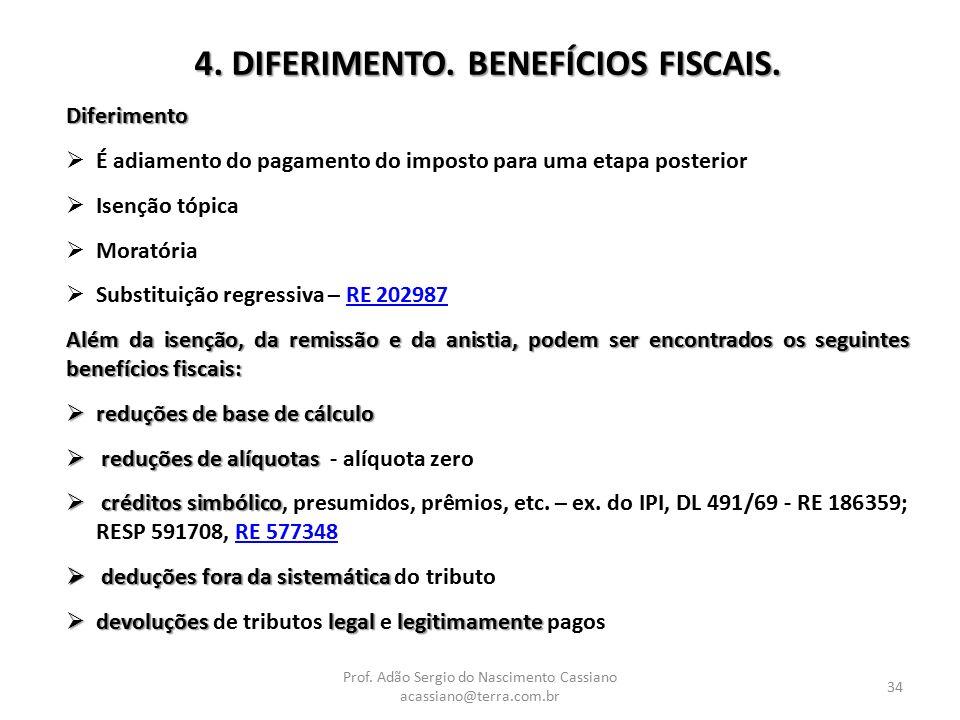 4. DIFERIMENTO. BENEFÍCIOS FISCAIS.
