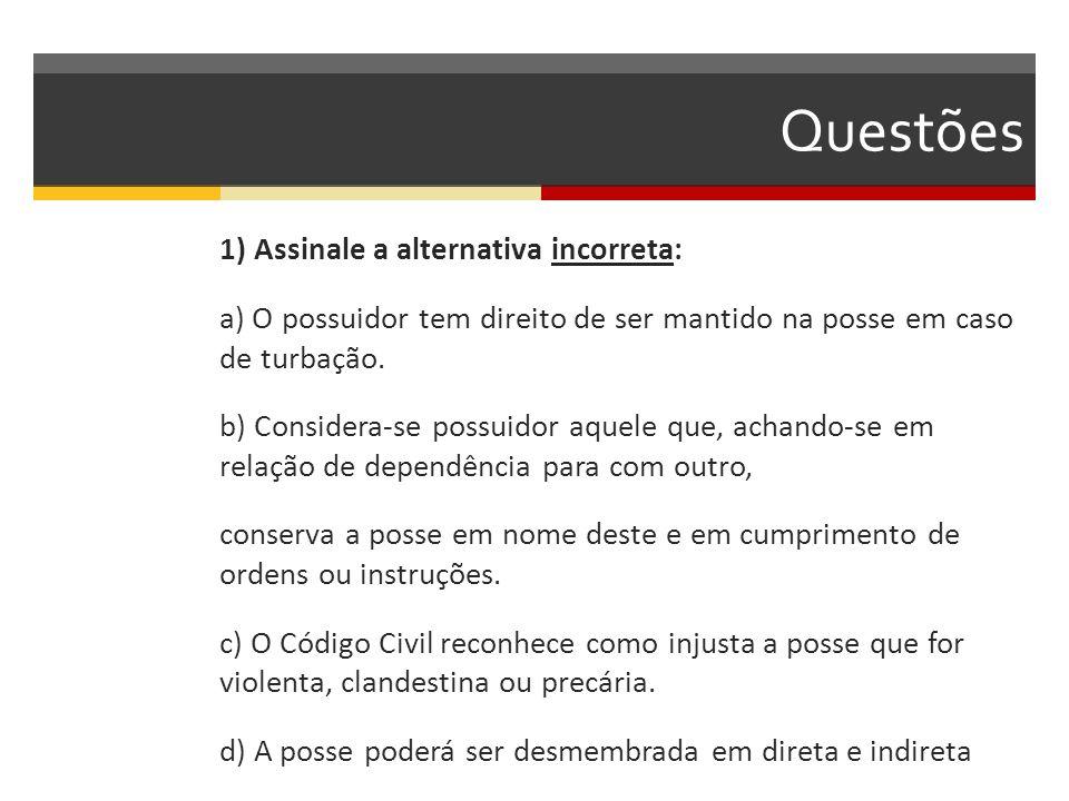 Questões 1) Assinale a alternativa incorreta: