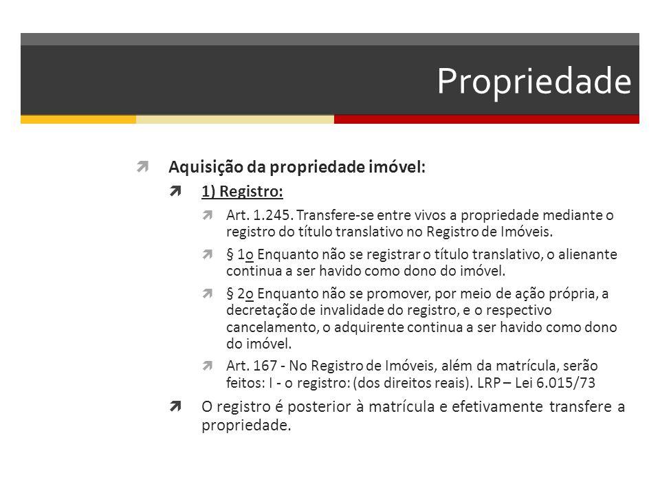 Propriedade Aquisição da propriedade imóvel: 1) Registro: