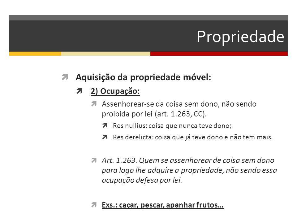 Propriedade Aquisição da propriedade móvel: 2) Ocupação: