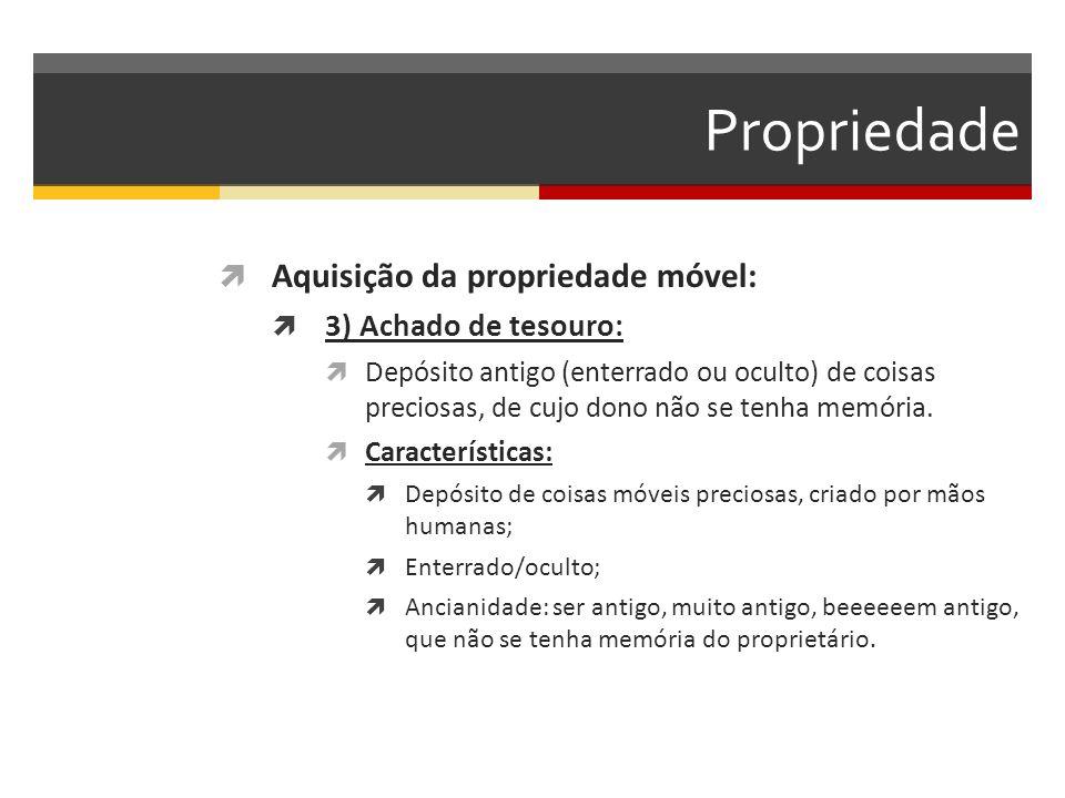 Propriedade Aquisição da propriedade móvel: 3) Achado de tesouro: