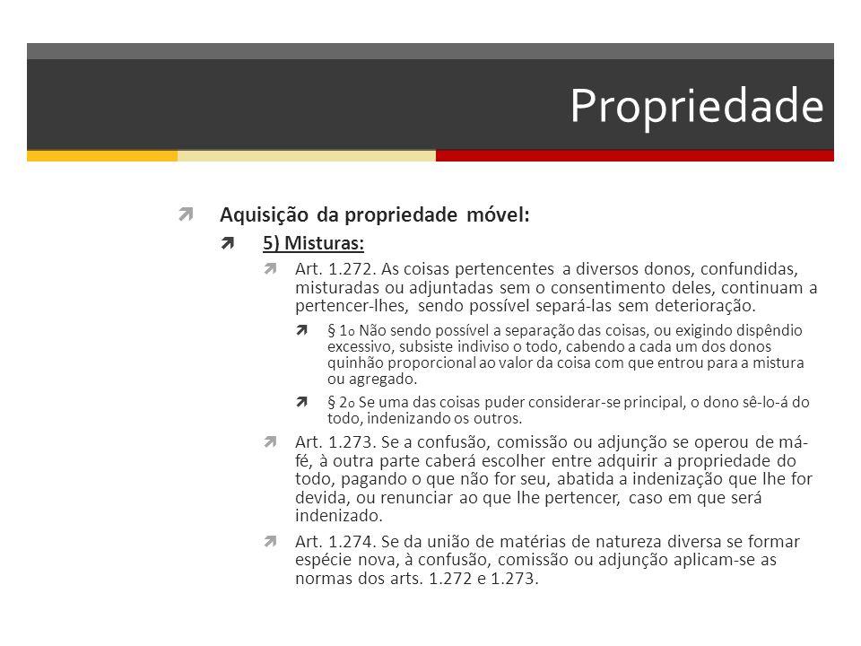 Propriedade Aquisição da propriedade móvel: 5) Misturas: