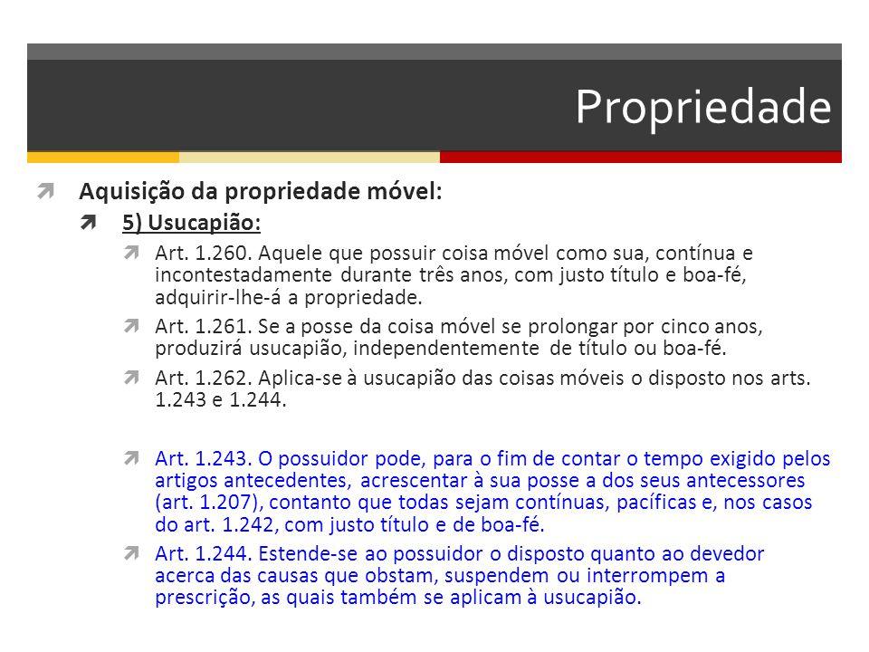 Propriedade Aquisição da propriedade móvel: 5) Usucapião: