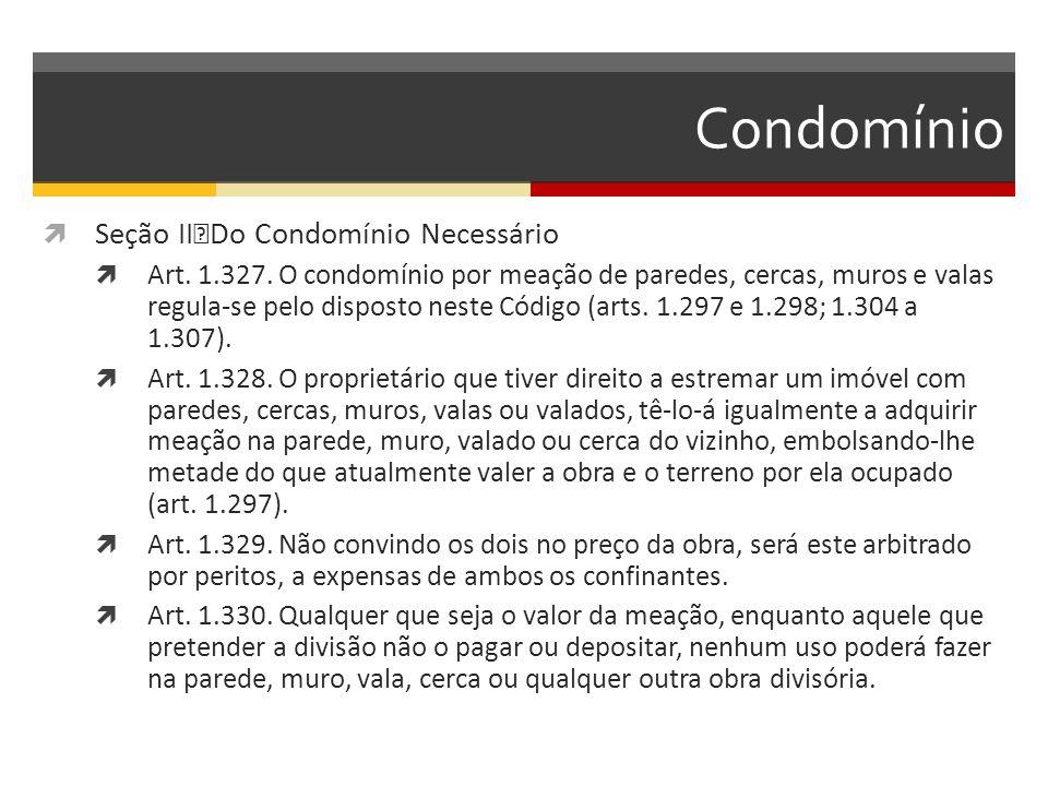 Condomínio Seção II Do Condomínio Necessário