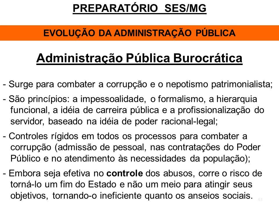 EVOLUÇÃO DA ADMINISTRAÇÃO PÚBLICA Administração Pública Burocrática