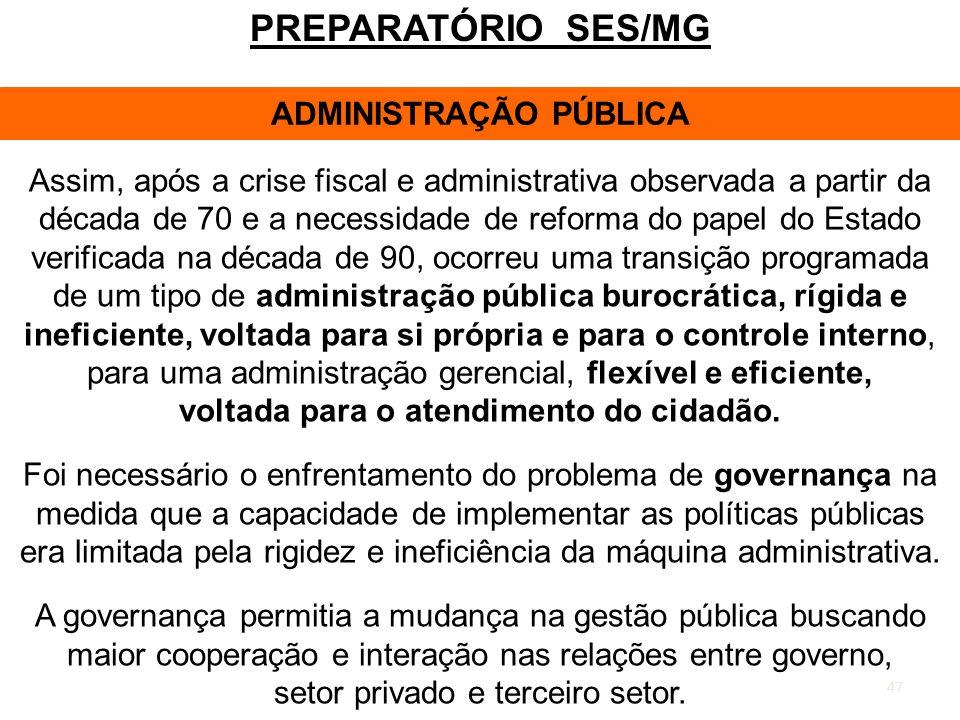 ADMINISTRAÇÃO PÚBLICA voltada para o atendimento do cidadão.