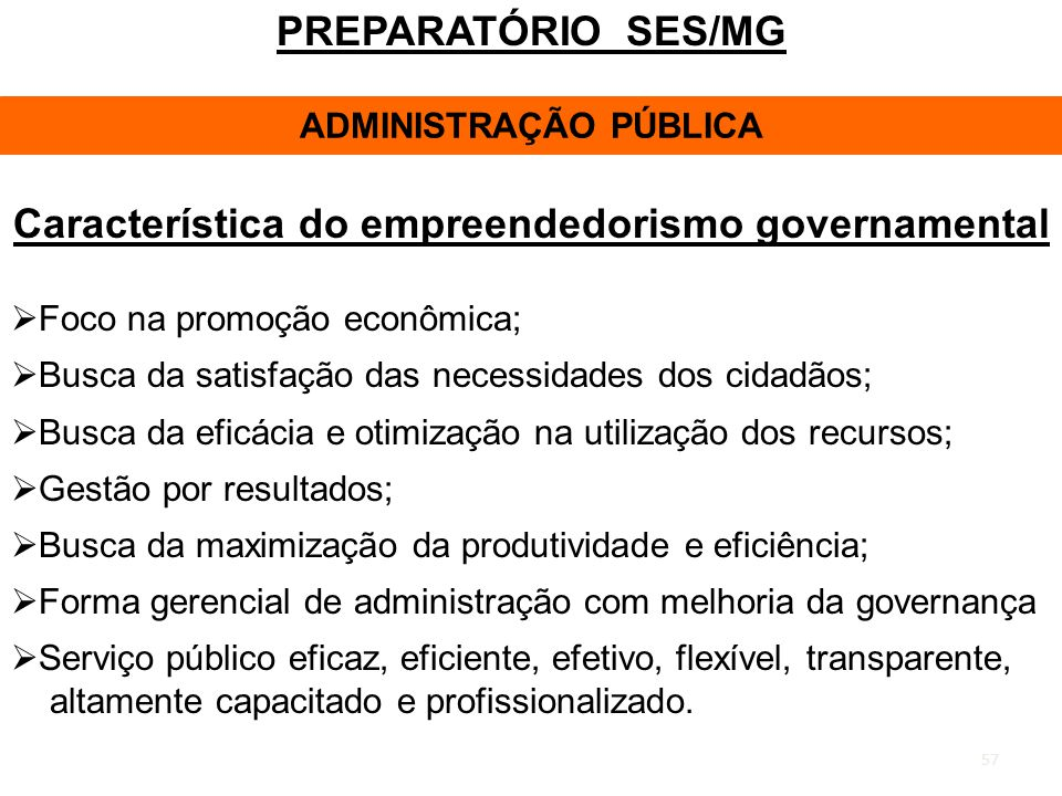 ADMINISTRAÇÃO PÚBLICA Característica do empreendedorismo governamental