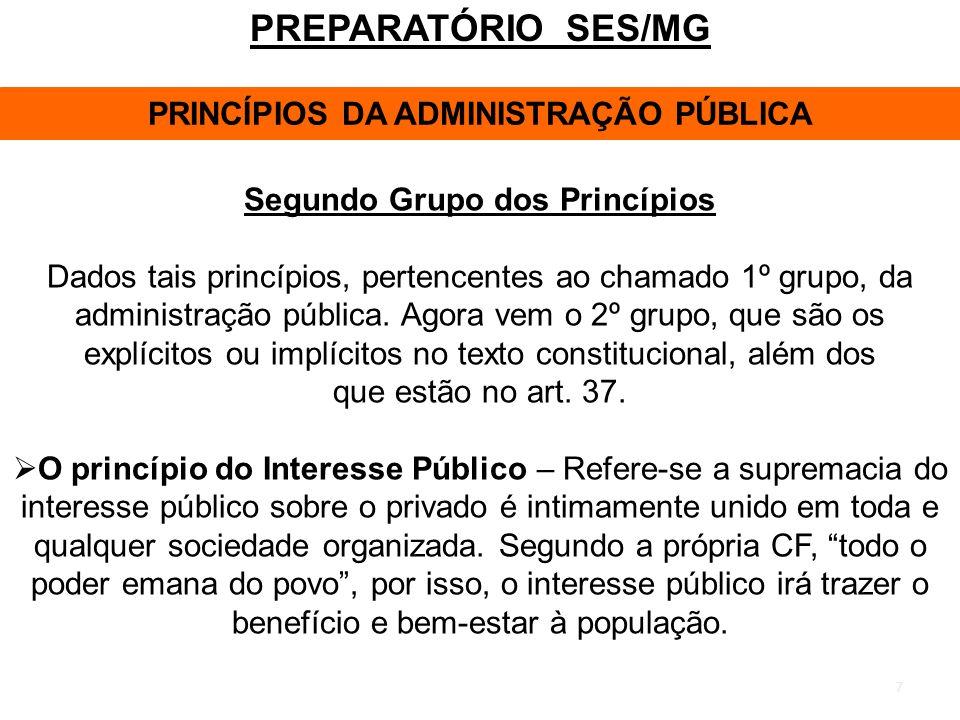 PRINCÍPIOS DA ADMINISTRAÇÃO PÚBLICA Segundo Grupo dos Princípios