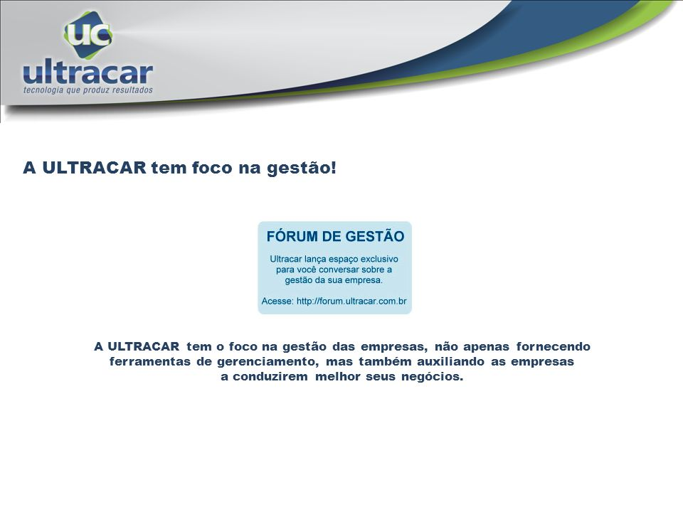 A ULTRACAR tem foco na gestão!