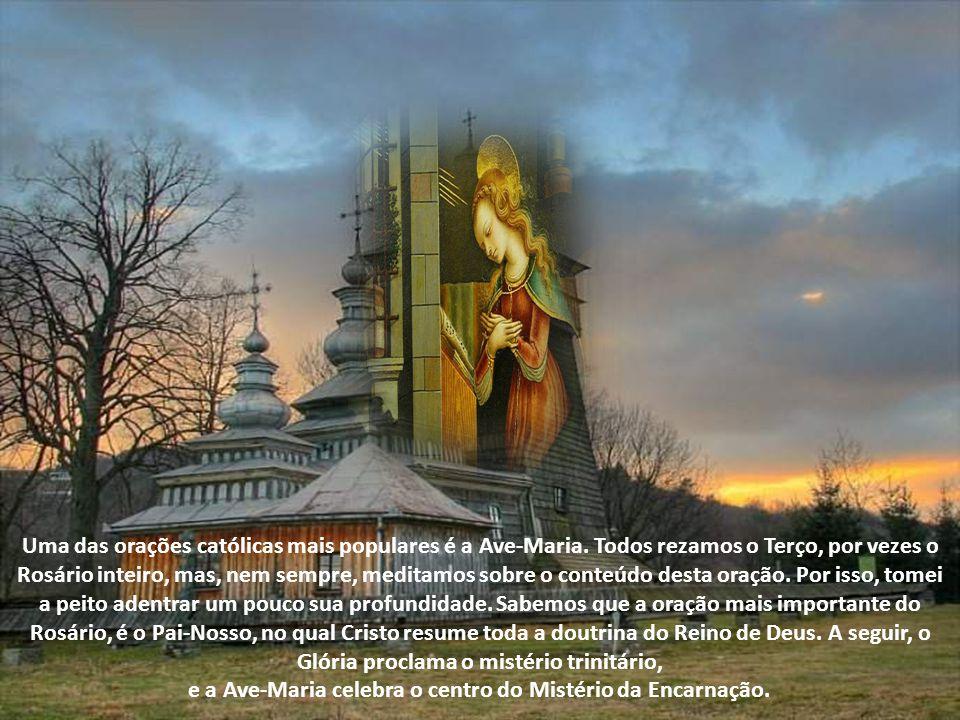 e a Ave-Maria celebra o centro do Mistério da Encarnação.