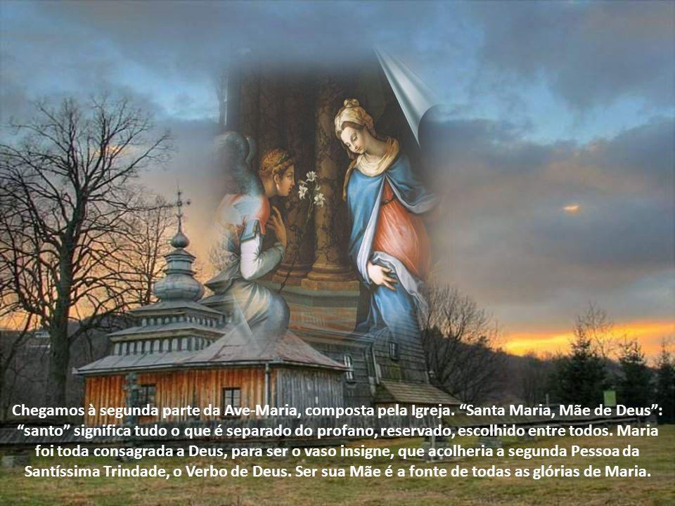 Chegamos à segunda parte da Ave-Maria, composta pela Igreja