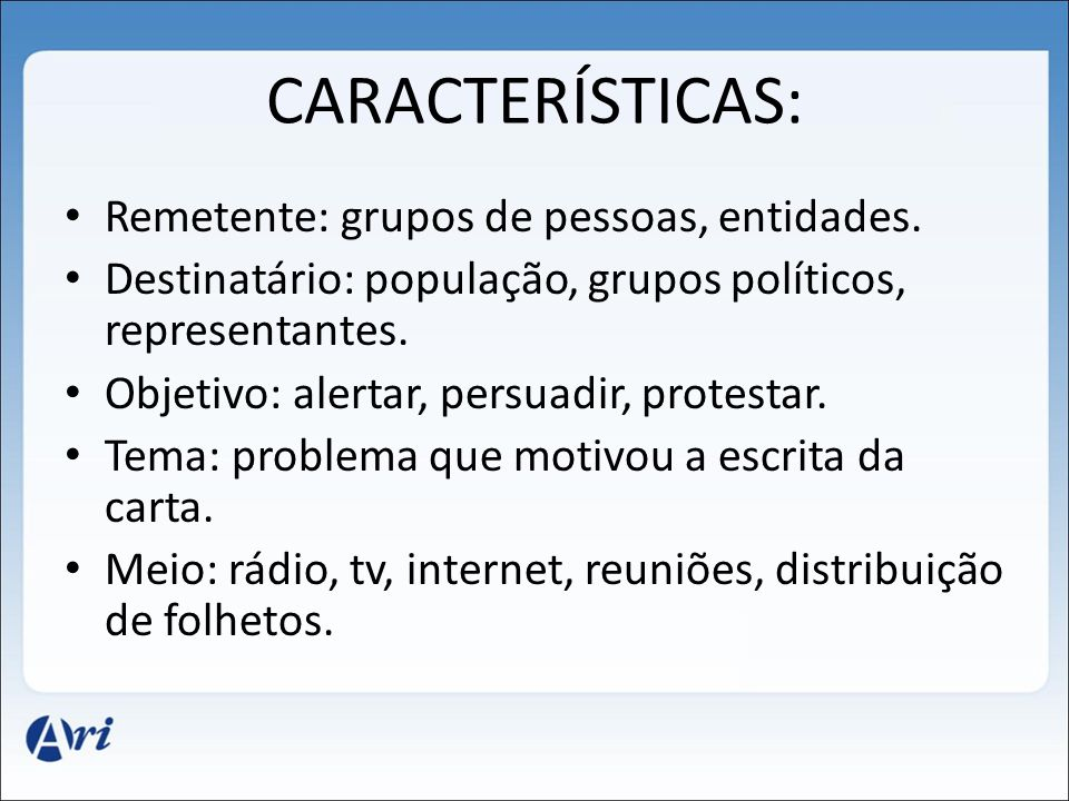 CARACTERÍSTICAS: Remetente: grupos de pessoas, entidades.