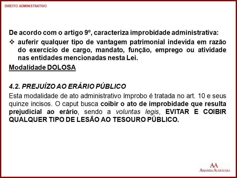 De acordo com o artigo 9º, caracteriza improbidade administrativa: