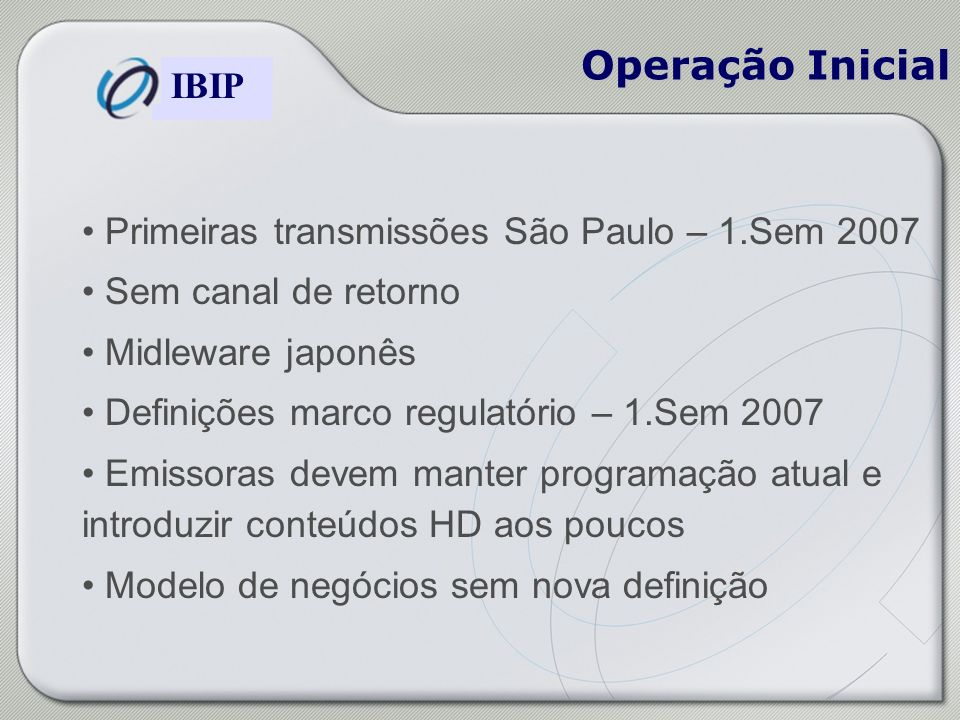 Operação Inicial Primeiras transmissões São Paulo – 1.Sem 2007