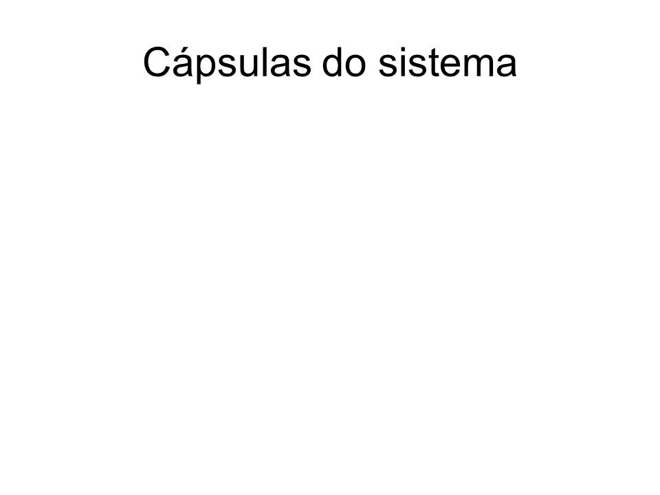 Cápsulas do sistema