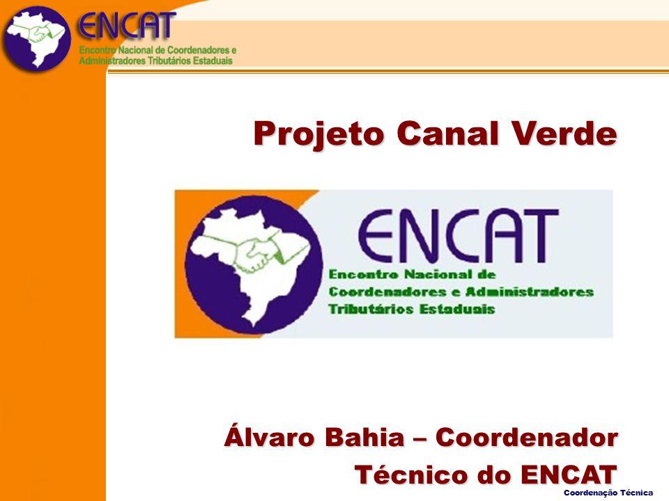Projeto Canal Verde Álvaro Bahia – Coordenador Técnico do ENCAT