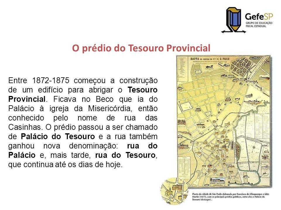 O prédio do Tesouro Provincial