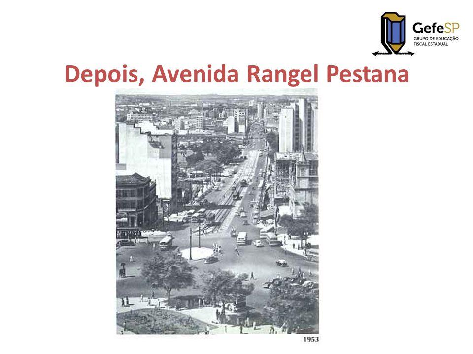 Depois, Avenida Rangel Pestana