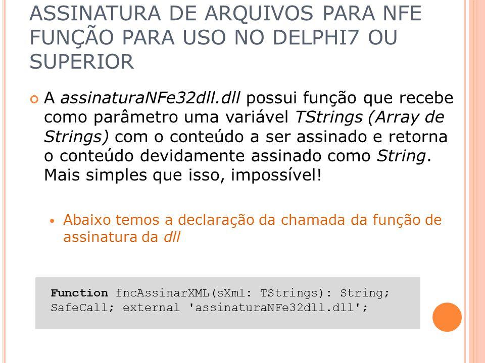ASSINATURA DE ARQUIVOS PARA NFE FUNÇÃO PARA USO NO DELPHI7 OU SUPERIOR
