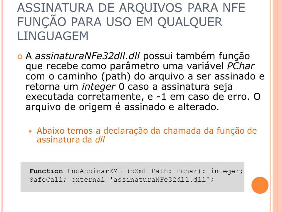 ASSINATURA DE ARQUIVOS PARA NFE FUNÇÃO PARA USO EM QUALQUER LINGUAGEM