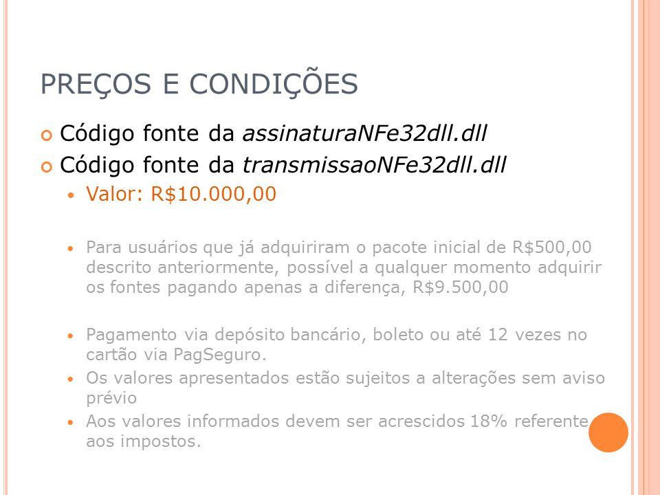 PREÇOS E CONDIÇÕES Código fonte da assinaturaNFe32dll.dll