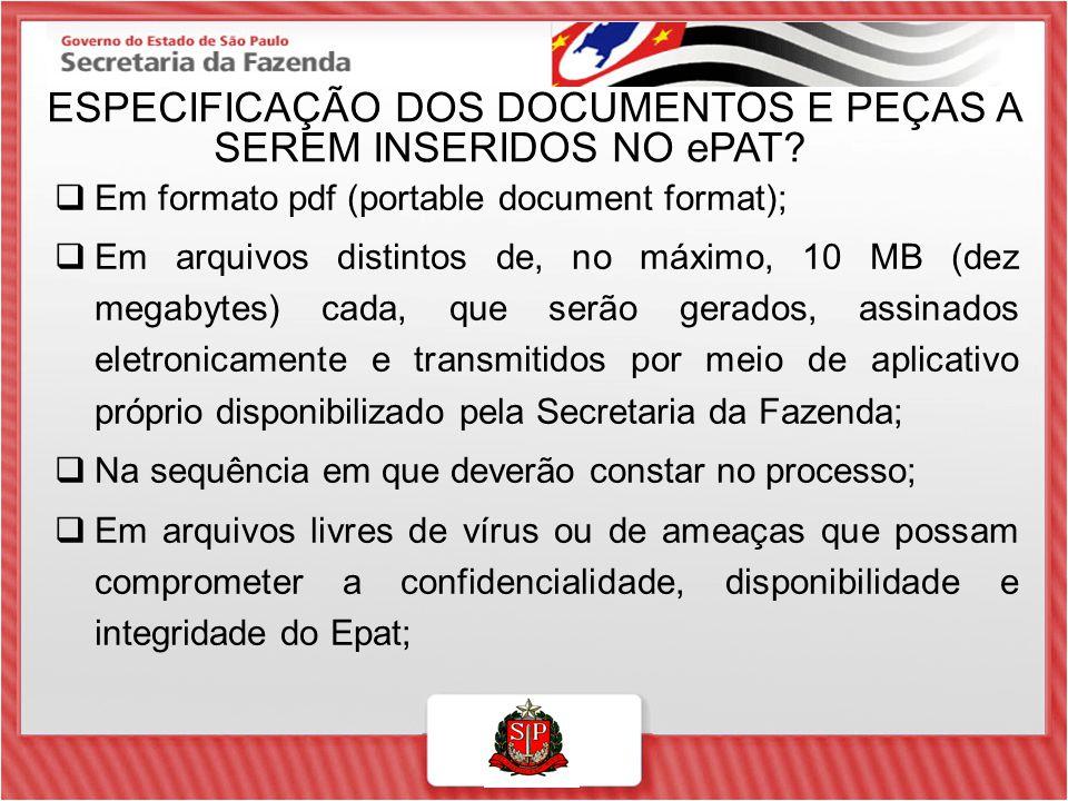 ESPECIFICAÇÃO DOS DOCUMENTOS E PEÇAS A SEREM INSERIDOS NO ePAT