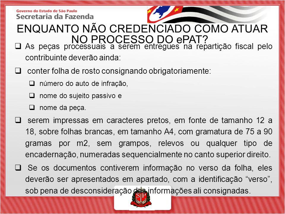 ENQUANTO NÃO CREDENCIADO COMO ATUAR NO PROCESSO DO ePAT