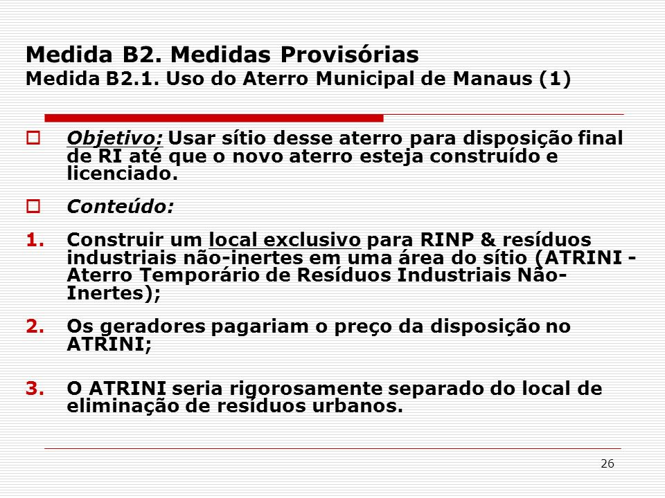 Medida B2. Medidas Provisórias Medida B2. 1
