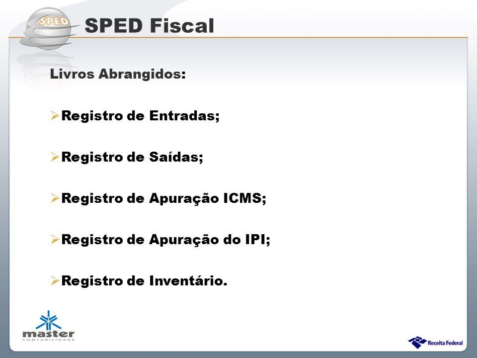 SPED Fiscal Livros Abrangidos: Registro de Entradas;