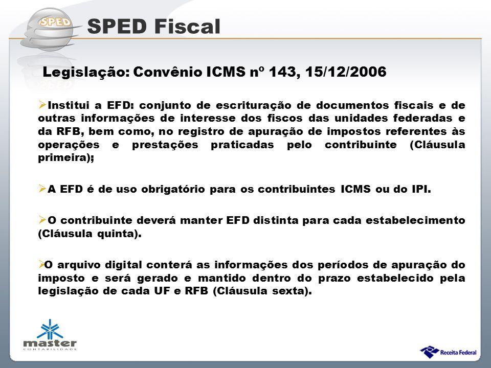 SPED Fiscal Legislação: Convênio ICMS nº 143, 15/12/2006